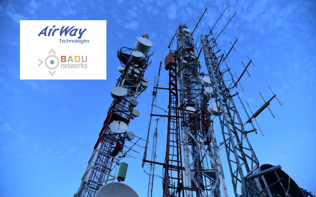 AirWay Technologies and Badu Networks Partner to Boost 4G LTE Performance and Provide a Bridge to 5G